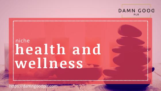 Health & Wellness Niche